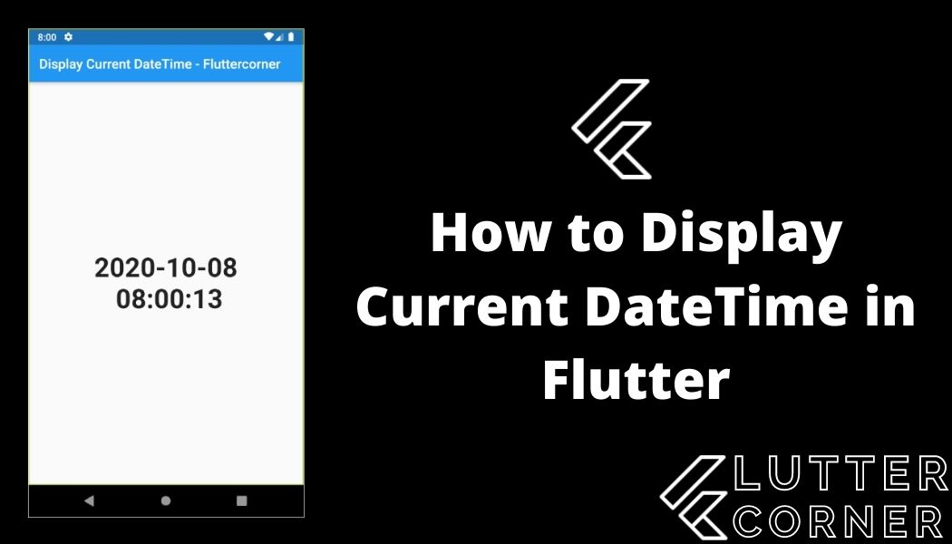 How to Display Current DateTime in Flutter