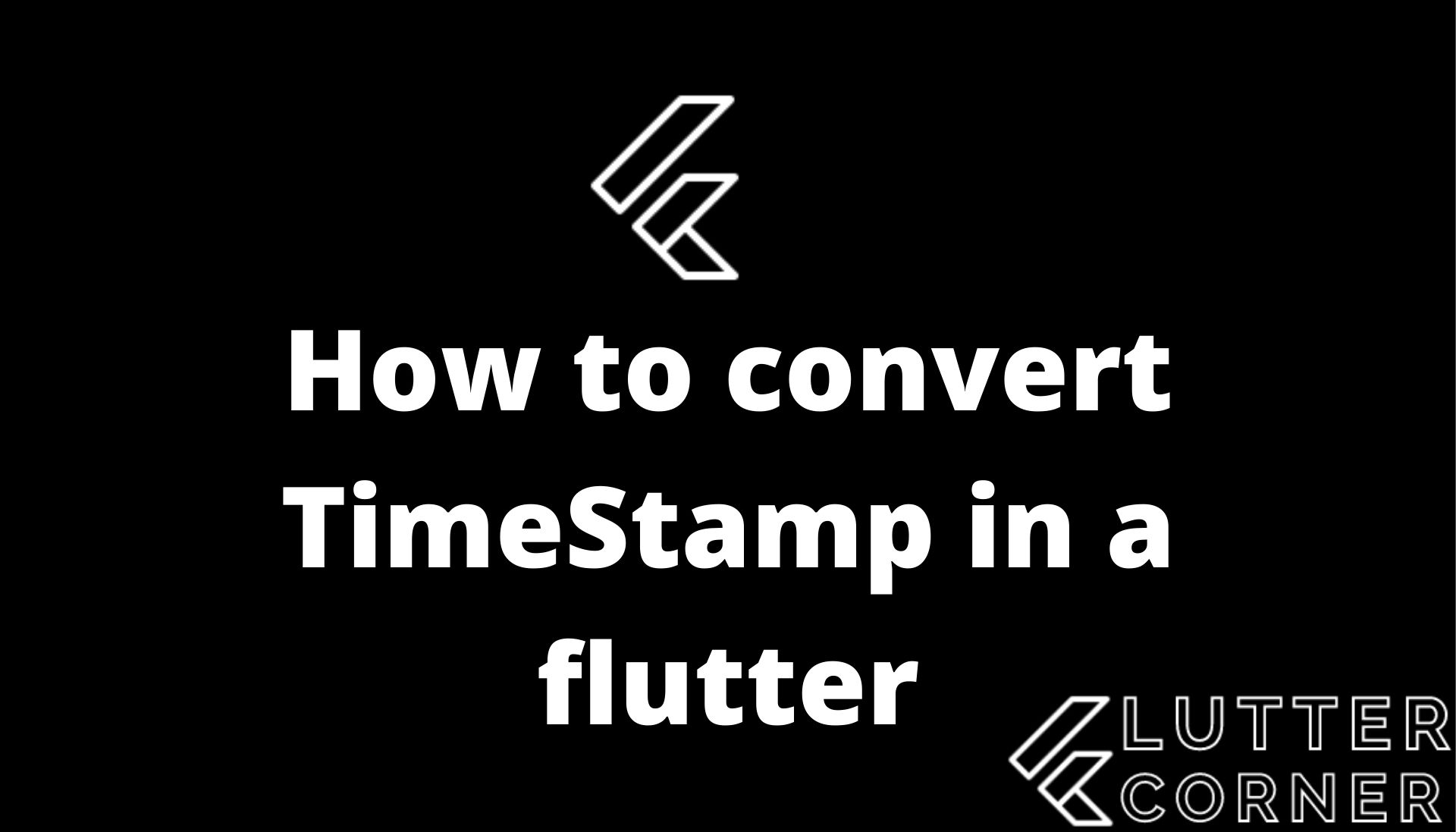 How to convert TimeStamp in a flutter, convert timestamp in a flutter, timestamp in a flutter, convert timestamp
