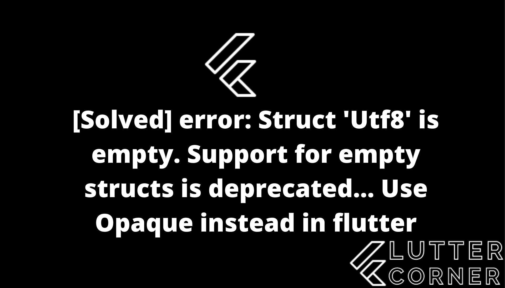 error: Struct 'Utf8' is empty. Support for empty structs is deprecated… Use Opaque instead in flutter, flutter error: Struct 'Utf8' is empty. Support for empty structs is deprecated… Use Opaque instead, error: Struct 'Utf8' is empty. Support for empty structs is deprecated… Use Opaque instead