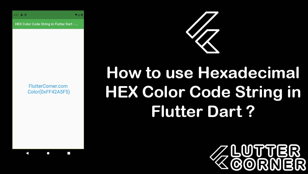 How to use Hexadecimal HEX Color Code String in Flutter Dart , Hexadecimal HEX Color Code String in Flutter Dart, HEX Color Code String in Flutter Dart, hexadecimal hex color code string flutter, color code string in flutter