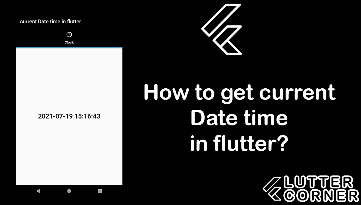 current Date time in flutter, Get current Date time in flutter, How to get current Date time in flutter, current time in am/pm format date time in flutter, time in am/pm format