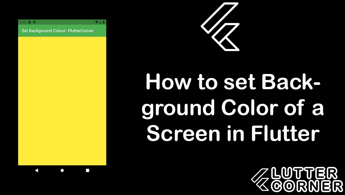 How to set Background Color of a Screen in Flutter?, set Background Color of a Screen in Flutter, set background color in flutter, set background to screen in flutter, background color of a screen flutter