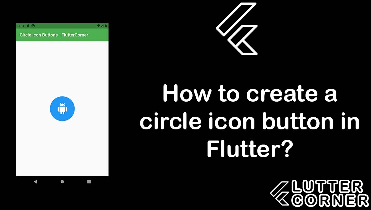 How to create a circle icon button in Flutter?, create a circle icon button flutter, circle icon button in flutter, create a circle icon button, How to create a circle icon button