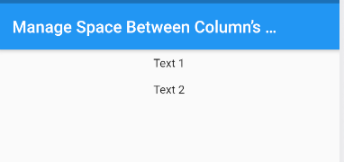 You can use Padding to Manage Space Between Column's Children. Here is an example.