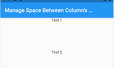 You can use SizedBox with a specific height to Manage Space Between Column's Children. Here is an example.