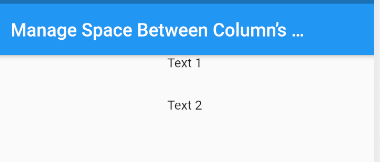 You can use Container to Manage Space Between Column's Children. Here is an example.