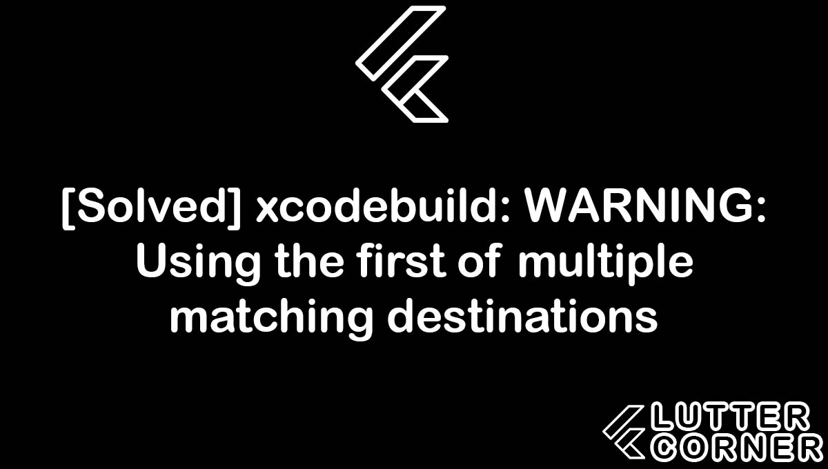 xcodebuild: WARNING: Using the first of multiple matching destinations, WARNING: Using the first of multiple matching destinations, xcodebuild: WARNING: Using the first of multiple matching, Using the first of multiple matching destinations, xcodebuild WARNING Using the first of multiple matching destinations